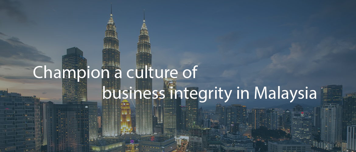 Champion a culture of business integrity in Malaysia 2